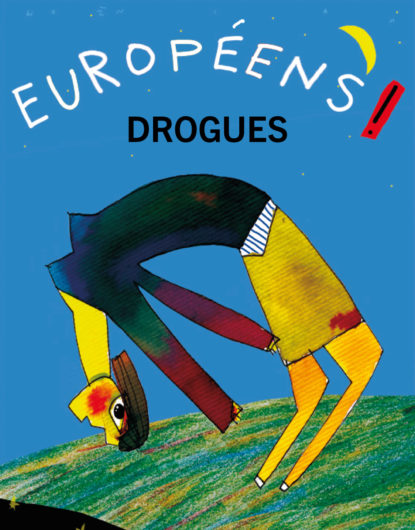 Européens ! : Drogues