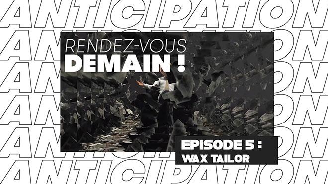 RENDEZ-VOUS DEMAIN ! - Wax Tailor