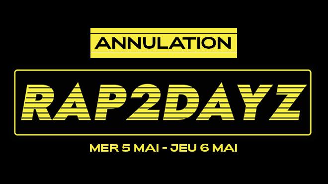 ANNULATION DES RAP2DAYZ