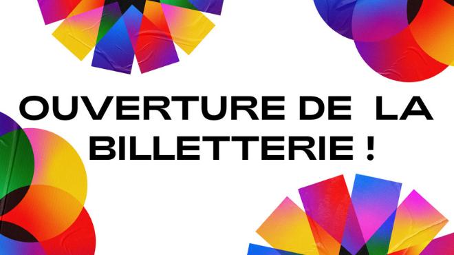 OUVERTURE DE LA BILLETTERIE !