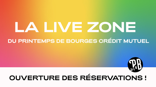 Ouverture des réservations pour la Live Zone !