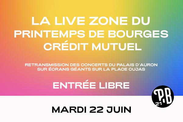 Live Zone - Mardi 22 juin