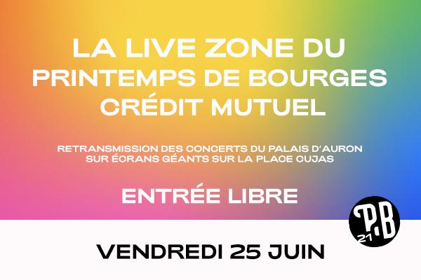 Live Zone - Vendredi 25 juin