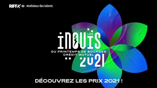 DÉCOUVREZ LES PRIX iNOUïS PRINTEMPS DE BOURGES CRÉDIT MUTUEL 2021