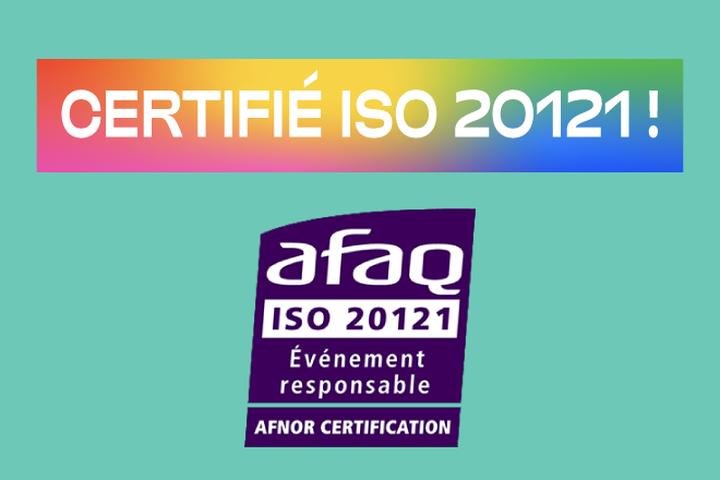Certifié ISO 20121 !